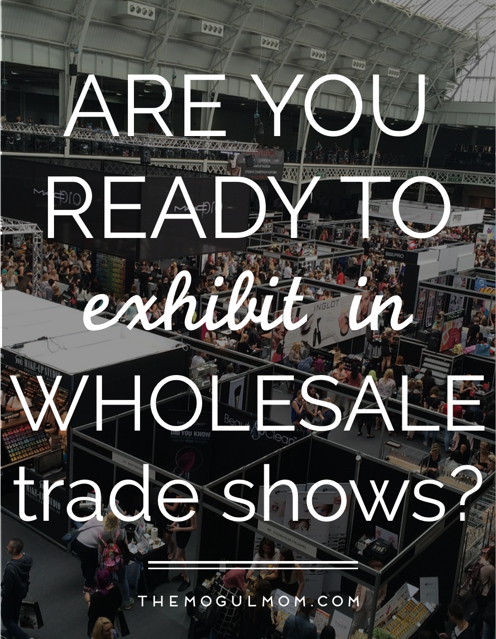 Are You Ready to Exhibit in Wholesale Trade Shows?