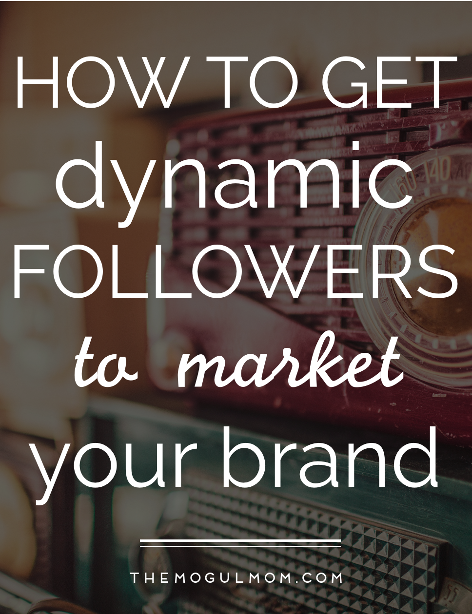 How To Get Dynamic Followers To Market Your Brand [+ Infographic]
