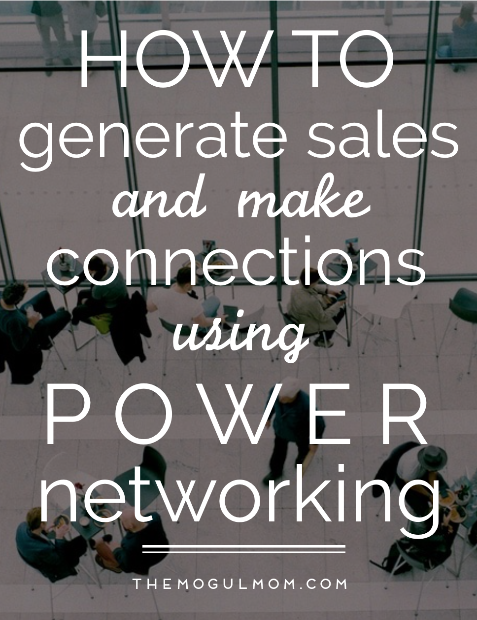 power networking how to network effectively to generate sales and make relevant connections