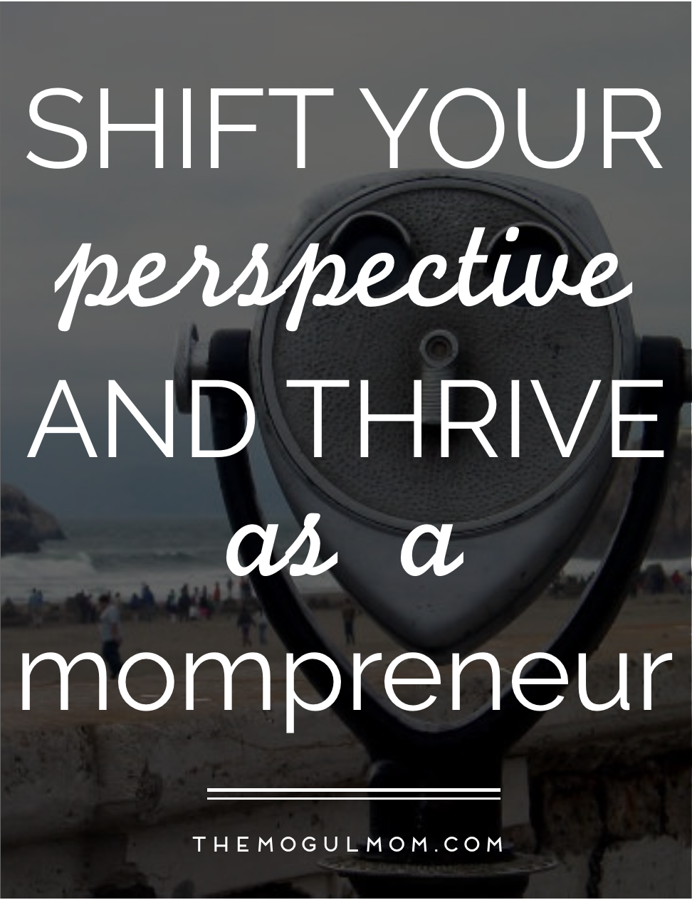 Shift Your Perspective and Thrive as a Mompreneur