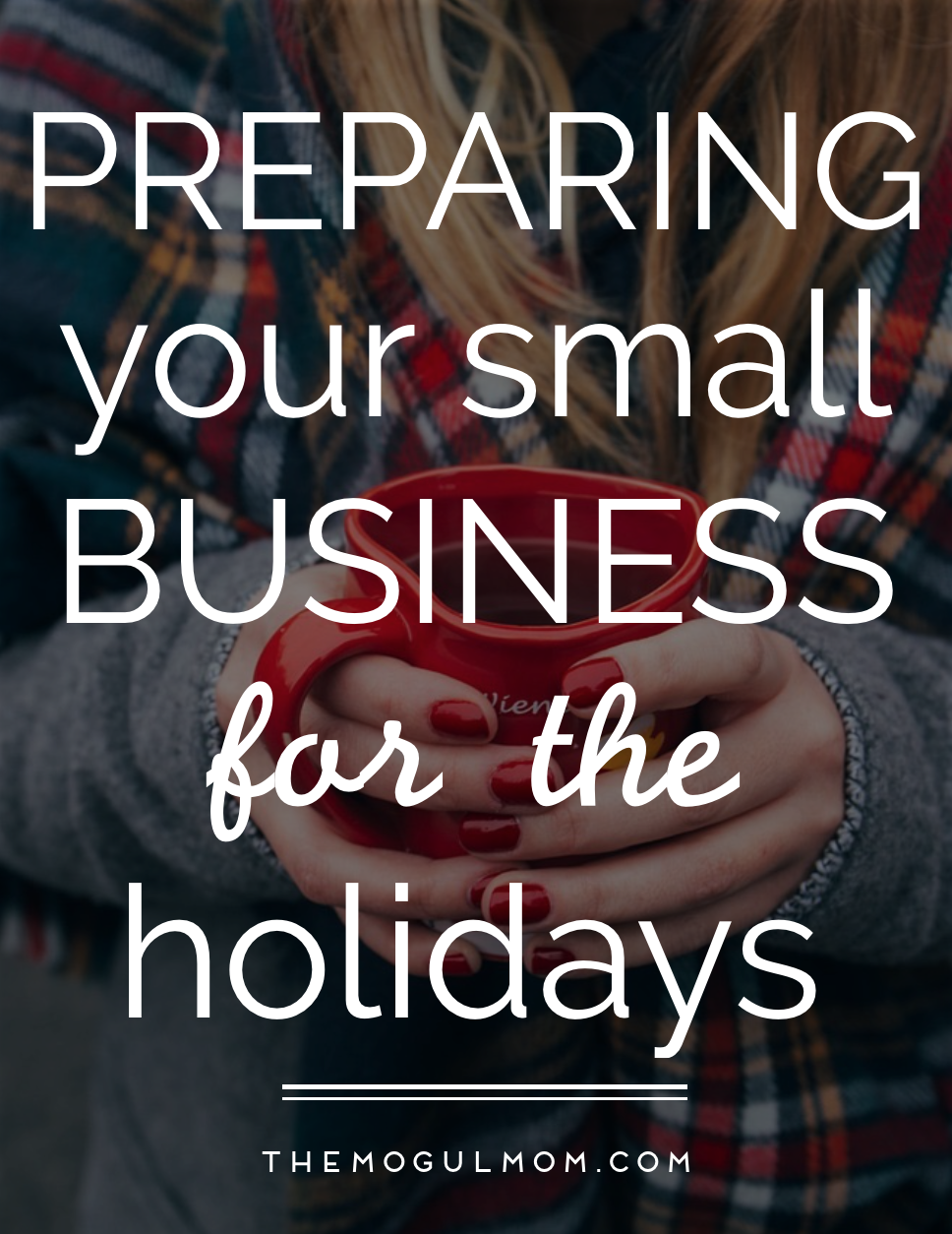 How Small Business Owners Can Prepare For The Holidays
