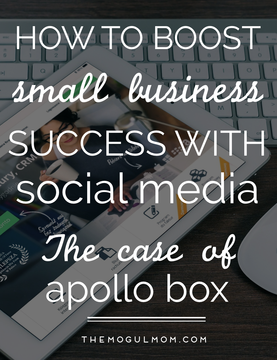 How To Boost Small Business Success Using Social Media: The Case of Apollo Box