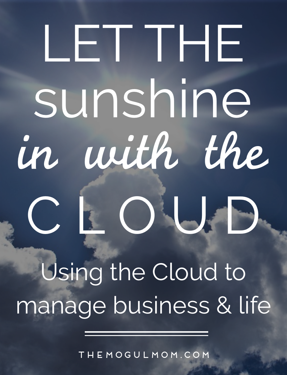 Let the Sunshine In With the Cloud