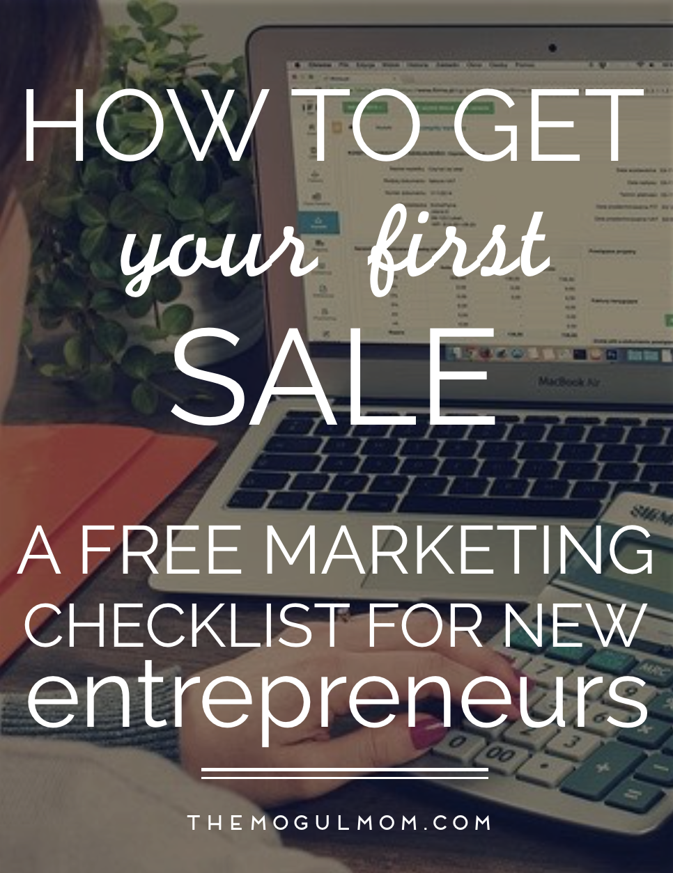 How to Get Your First Sale In 30 Days: A Free Marketing Checklist For New Entrepreneurs