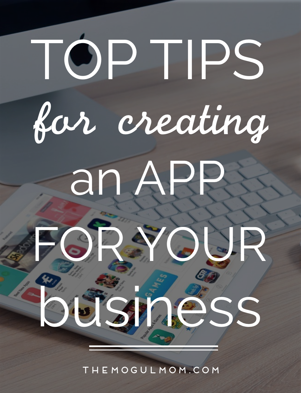 Top Tips for Creating an App for Your Business