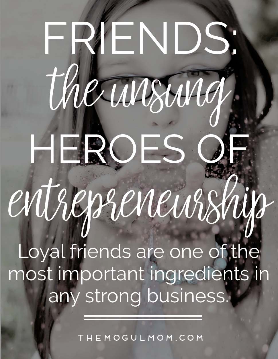 Friends: The Unsung Heroes of Entrepreneurship