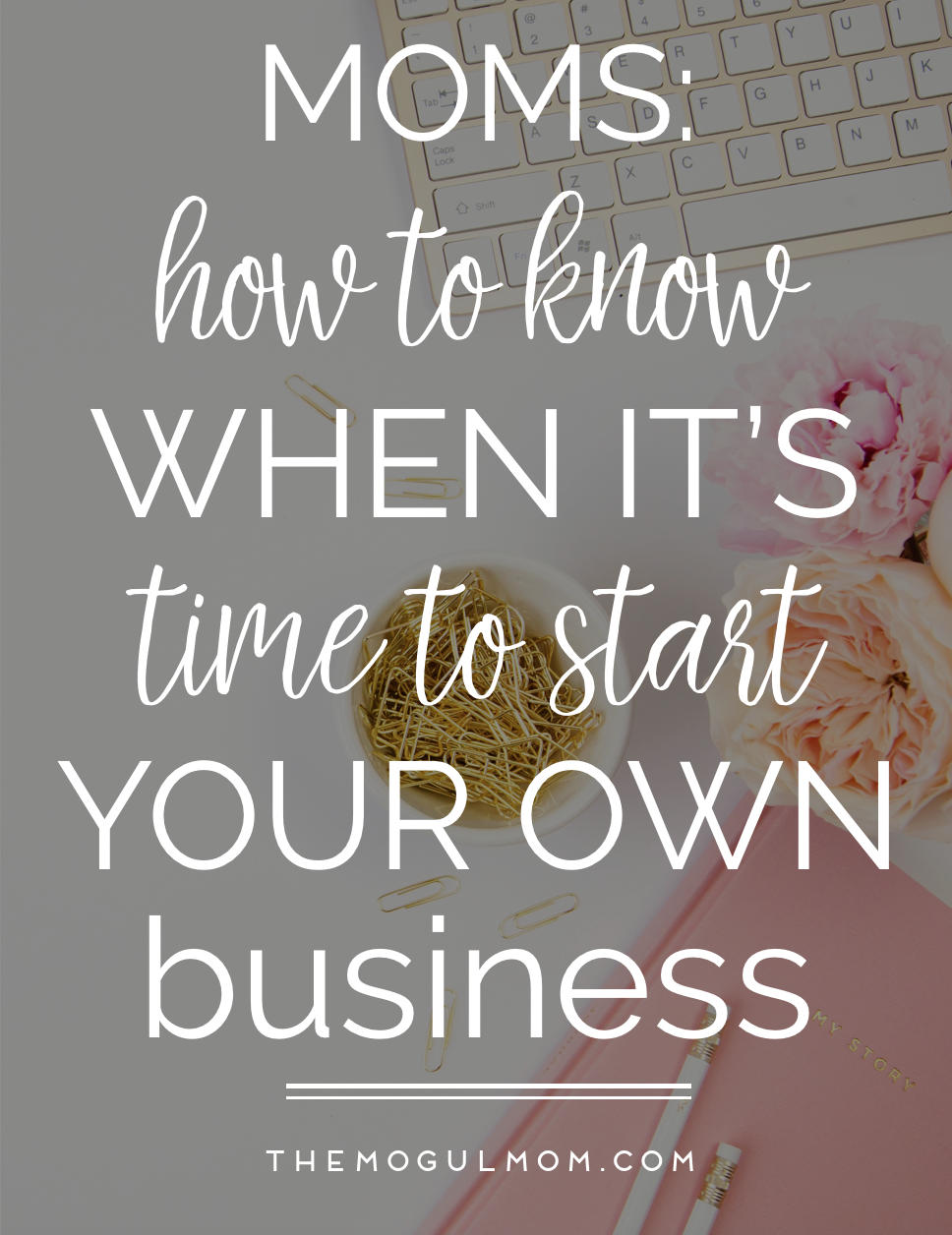 Attention Moms: How to Know You're Ready to Start Your Own Business