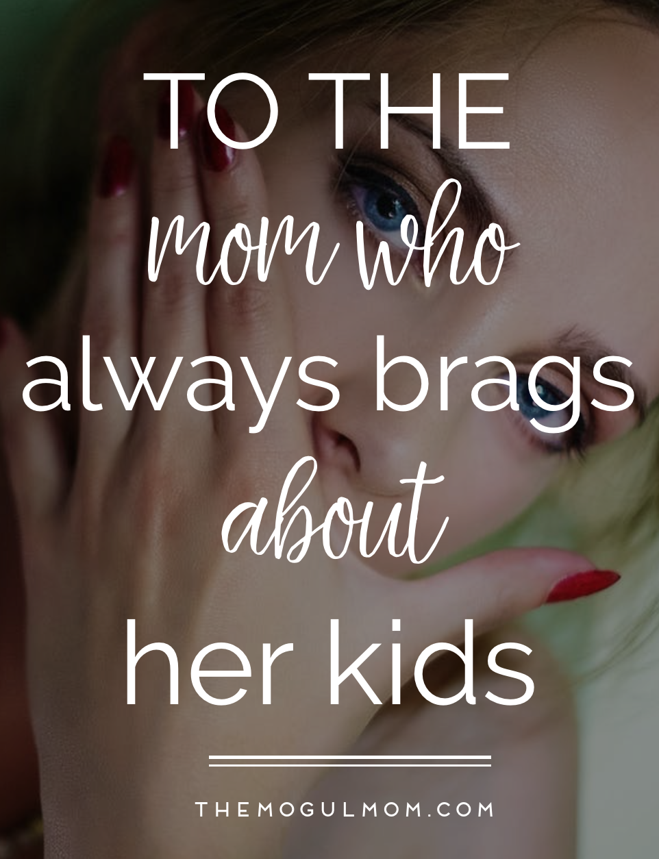 To the mom who brags about her kids…