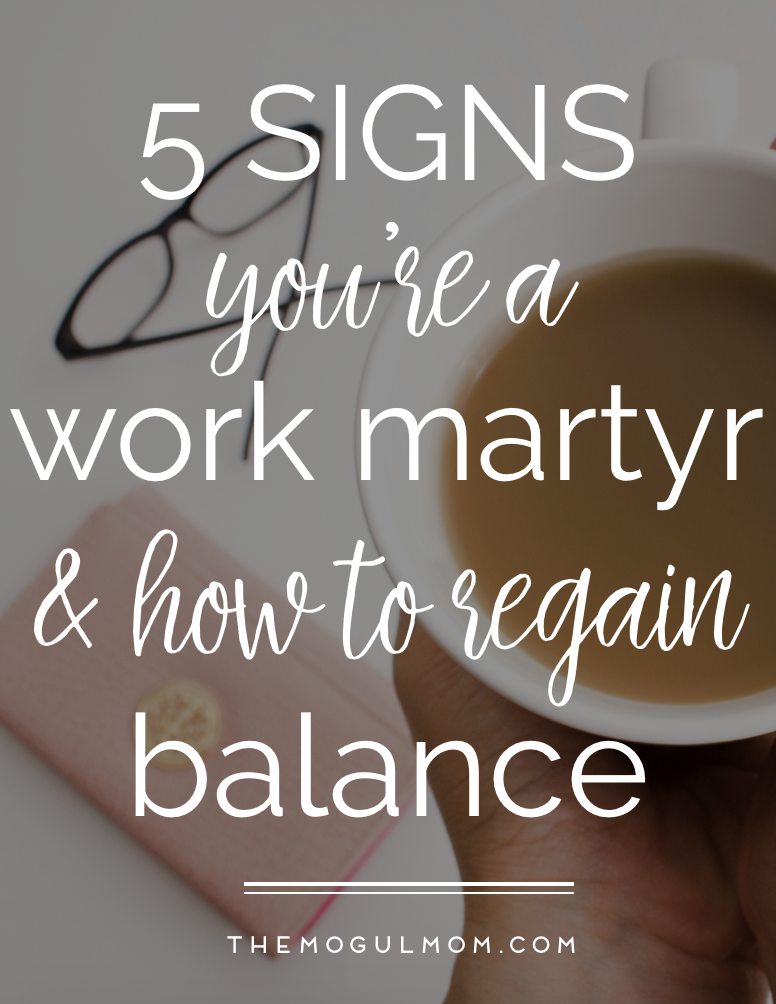 5 Signs You Became a Work Martyr (+ How To Regain Your Life-Work Balance)