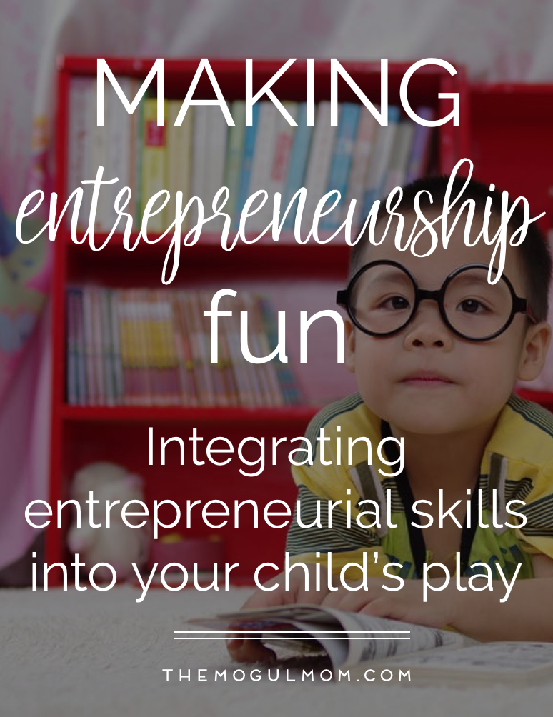 How To Integrate Entrepreneurial Skills Into Your Child's Play