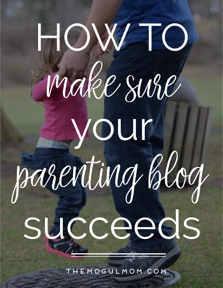 How To Make Sure Your Parenting Blog Is A Success