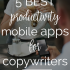 5 Best Productivity Mobile Apps For Copywriters | The Mogul Mom