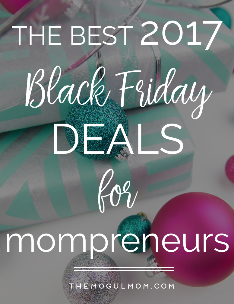 Best Black Friday Deals for Mompreneurs 2017 Edition