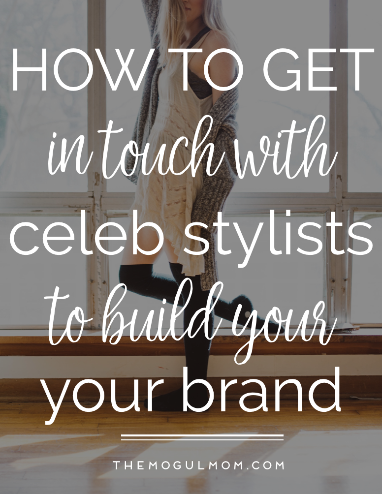 How To Get In Contact With Celebrity Stylists To Build Your Brand